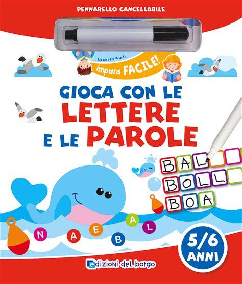 parole con le lettere gioca con le lettere e le parole 5 6 anni giunti