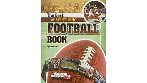 Book Review Everything A Needs To About Football By Simeon De La Torre And Brown by You Should Add The Best Of Everything Football Book