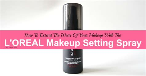 L Oreal Setting Spray how to make your makeup last with the l oreal makeup