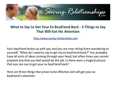 what to say to get your ex boyfriend back 3 things to