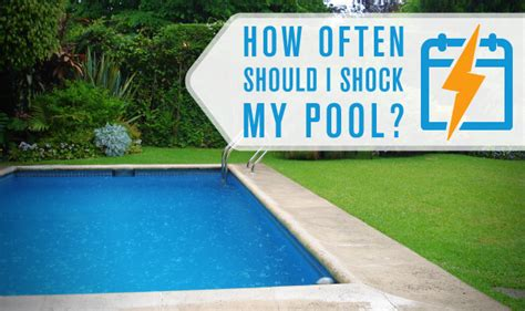 how often should i shock my pool