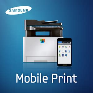 samsung mobile print apk app samsung mobile print apk for windows phone android and apps