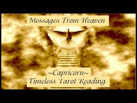 messages from heaven youtube capricorn messages from heaven timeless tarot reading