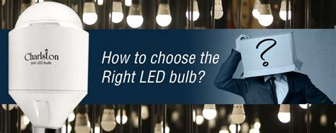 How To Select Led Light Bulbs Led Light Bulbs Buying Guide How To Choose The Right L