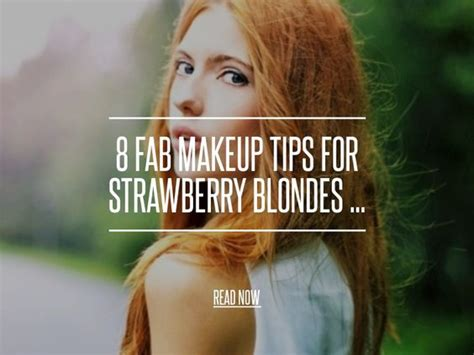 makeup tips for strawberry blondes 8 fab makeup tips for strawberry blondes my style