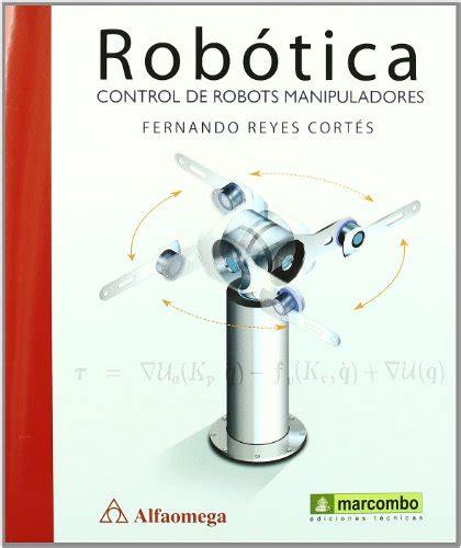 descargar libro de texto ultimate robot descargar libro rob 243 tica control de robots manipuladores online libreriamundial