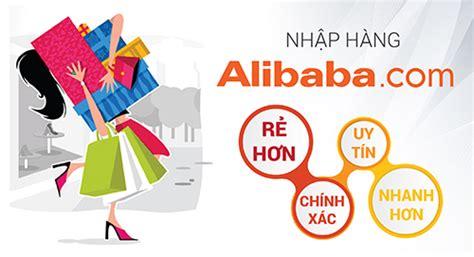 alibaba vietnam nhập h 224 ng alibaba hướng dẫn mua h 224 ng tr 234 n alibaba