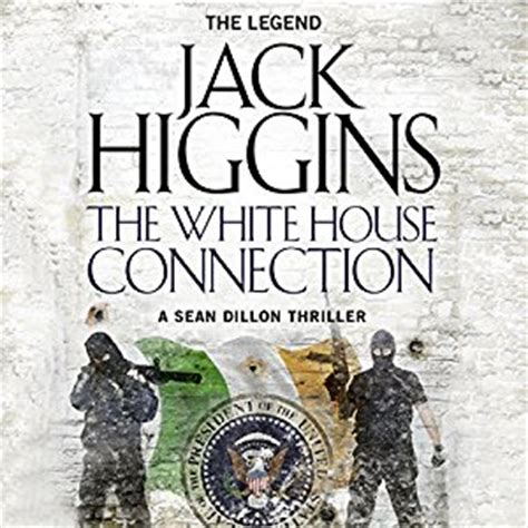 white house connection the white house connection audiobook jack higgins audible co uk