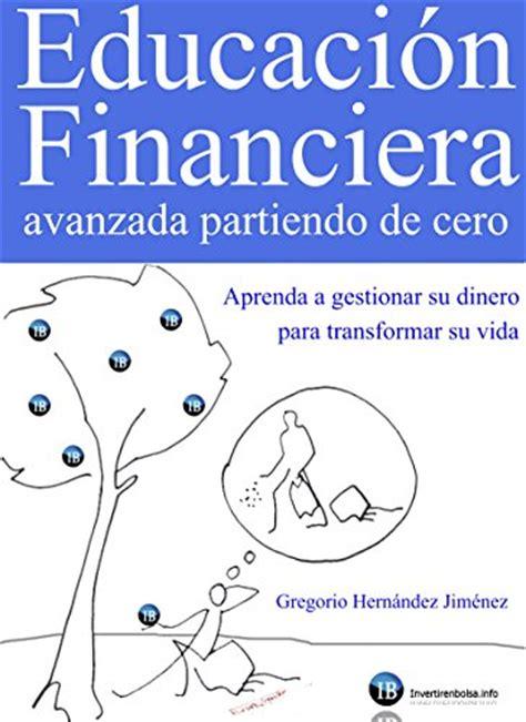 libro educacin financiera avanzada partiendo libros de finanzas libros