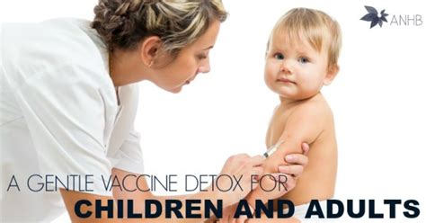 Essential Detox For Vaccinations by A Gentle Vaccine Detox For Children And Adults All