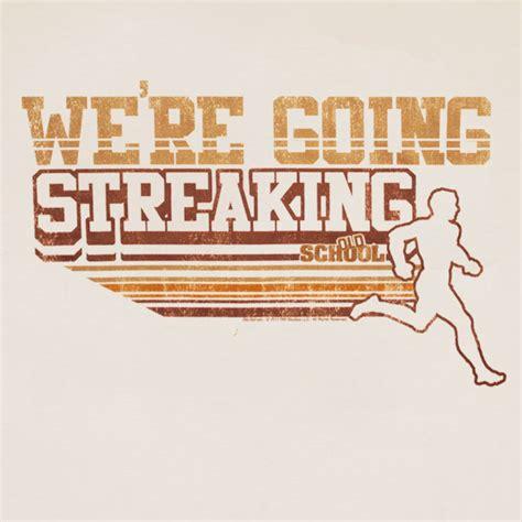 will ferrell going streaking old school will ferrell we re going streaking tshirt for