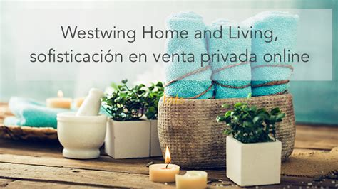 decoracion westwing westwing home and living venta privada online de decoraci 243 n
