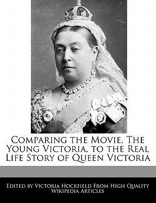 biography queen victoria book comparing the movie the young victoria to the real life