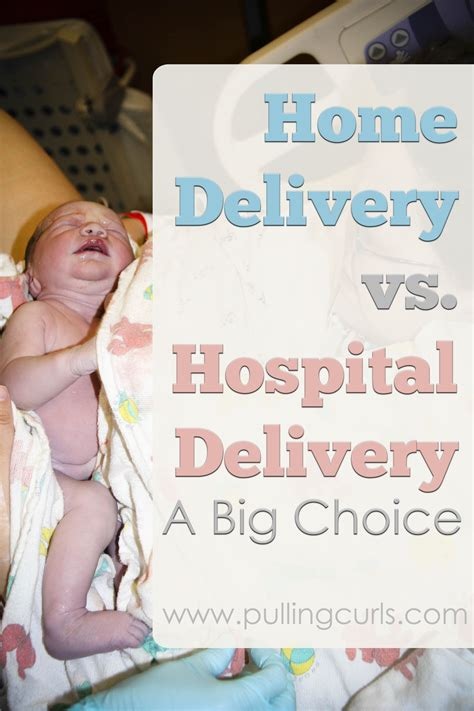 home delivery  hospital delivery