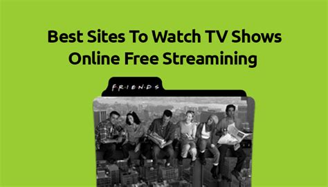 10 sites to watch free tv shows online for full episodes best sites to watch tv shows online free streaming full