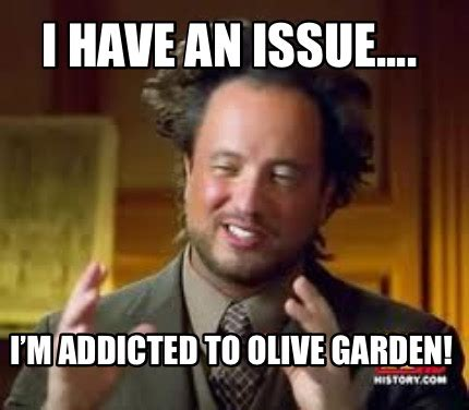 meme creator i have an issue i m addicted to olive