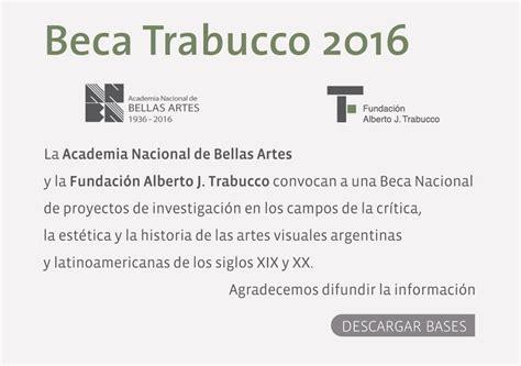 convocatoria para becas 2016 de la universidad nacional de la plata convocatoria a la beca trabucco 2016 de investigaci 243 n en