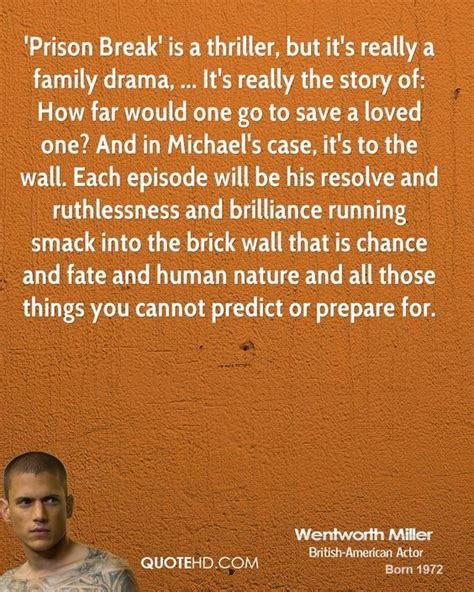 More Drama For The Family by Prison Wentworth Miller And Quotes On