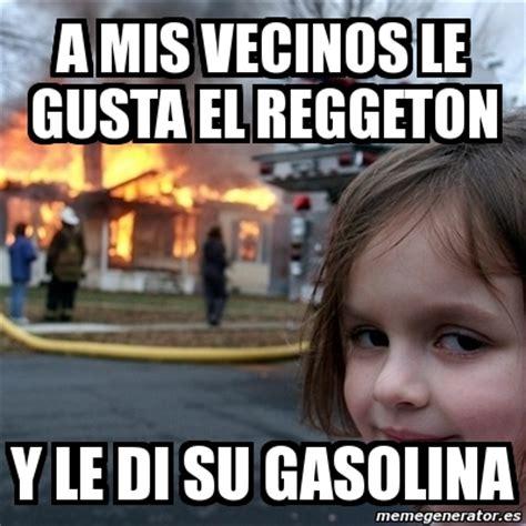 Disaster Girl Meme Generator - meme disaster girl a mis vecinos le gusta el reggeton y
