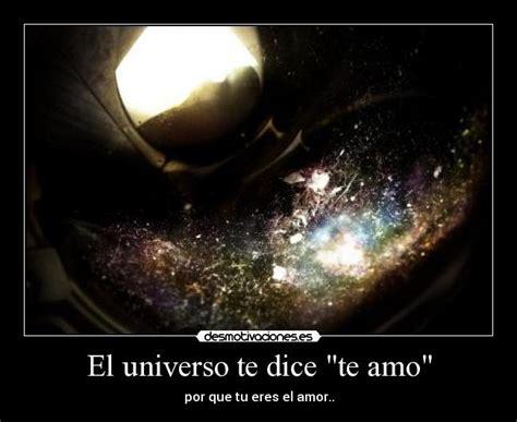 el universo te cubre el universo te dice quot te amo quot desmotivaciones
