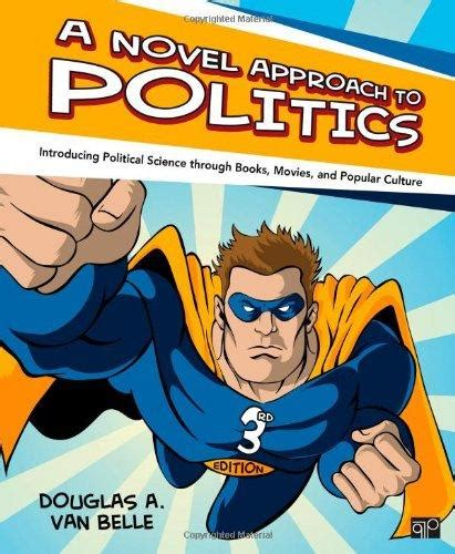 a novel approach to politics introducing political science through books and popular culture fifth edition books a novel approach to politics introducing political