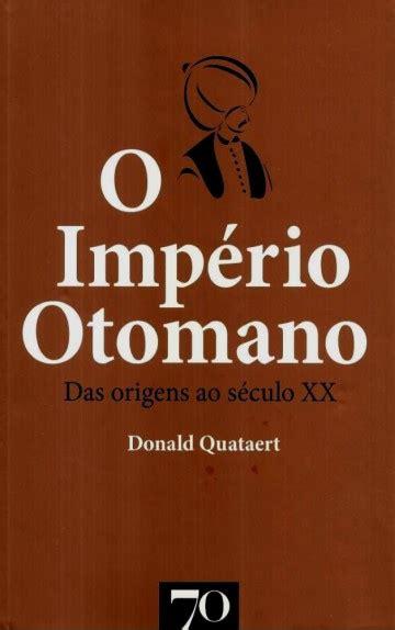 imperio otomano o que é baixar livro o imp 233 rio otomano donald quataert em pdf