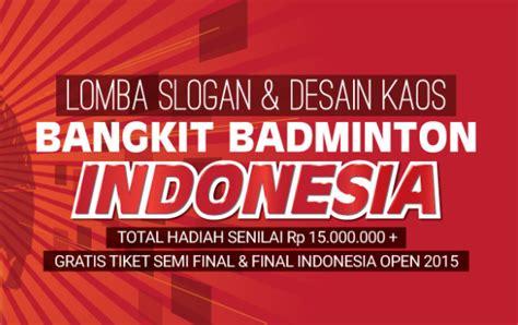 lomba desain indonesia 2015 lomba slogan desain kaos bangkit badminton indonesia