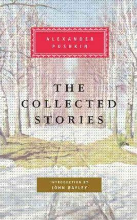 the collected stories everymans the collected stories alexander pushkin 9780375405495