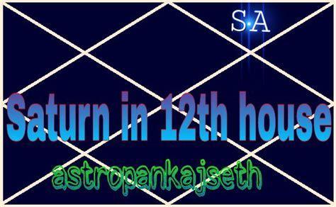 saturn in the 12th house saturn in twelfth house astro pankaj seth
