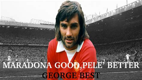 maradona pele better george best maradona pele better george best nuova serie