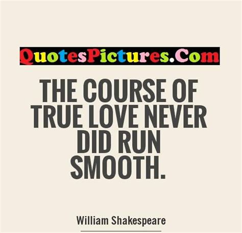 The Course Of True Never Did Run Smooth Essay by Quotes Pictures Quotes Graphics Images Quotespictures