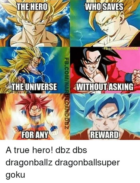 Dragon Ball Z Birthday Meme - the hero who saves the universe without asking g for any