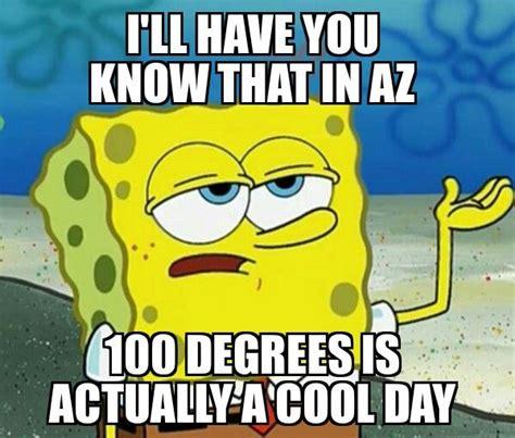 Arizona Heat Meme - memes on fire tucson heat got me like local news