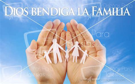 imagenes de la familia y dios dios bendiga la familia dise 241 os para iglesias