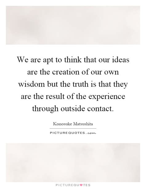 we are thinking of ideas konosuke matsushita quotes sayings 14 quotations