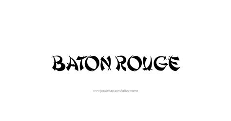 tattoo baton rouge baton usa capital city name designs page 5