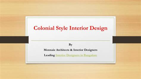 interior design styles powerpoint ppt colonial style interior design monnaie architects
