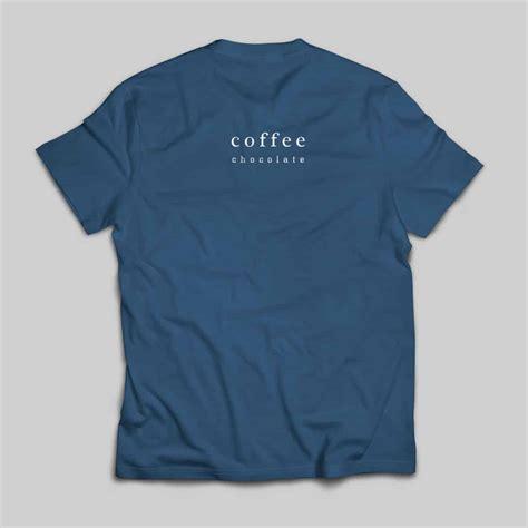 coffee t shirt virtue premium