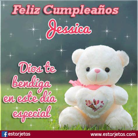 imagenes de cumpleaños para jessica fel 237 z cumplea 241 os jessica im 225 genes de estarjetas com