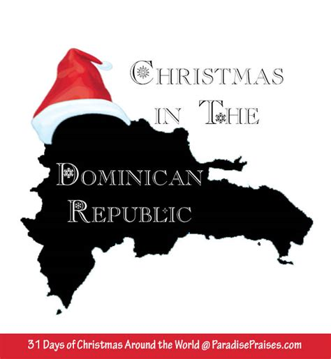 christmas in the dominican republic fun facts paradise