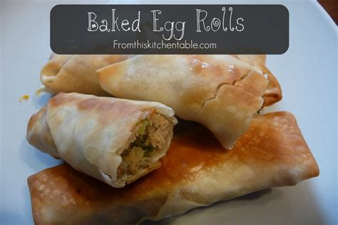 Eggroll Kitchen by Baked Egg Rolls From This Kitchen Table
