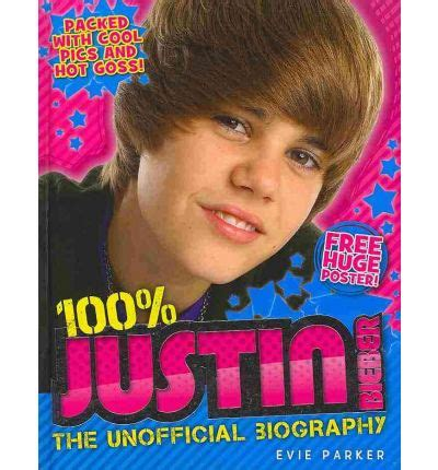 biography justin bieber english 100 justin bieber the unofficial biography evie parker
