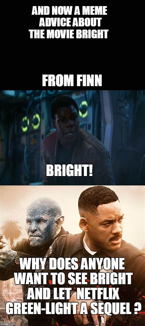 Film Memes - finn meme advice on bright movie imgflip