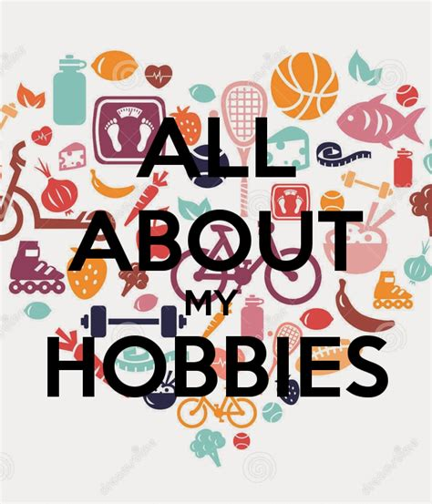 About All all about my hobbies poster garima keep calm o matic