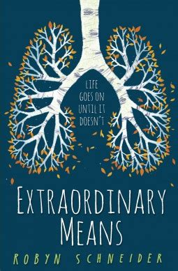 review extraordinary means by robyn schneider heart full of books