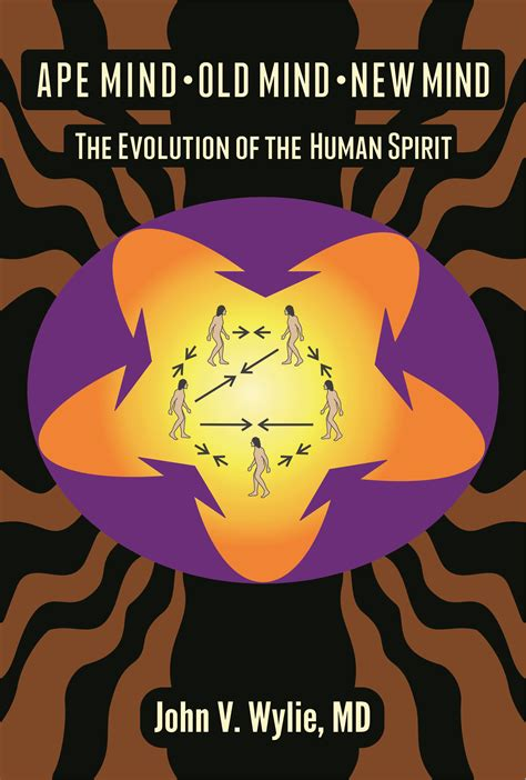 ape mind mind new mind emotional fossils and the evolution of the human spirit books ape mind mind new mind the evolution of the human