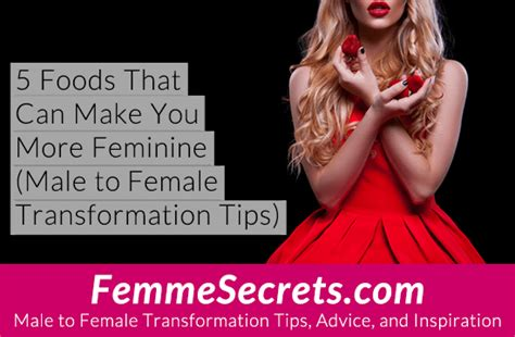 feminization male to female body transitions female hormones 5 foods that can make you more feminine male to female