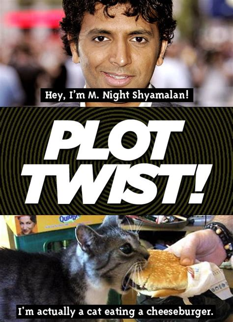 M Night Shyamalan Meme - i can has cheezburger really funny pictures collection