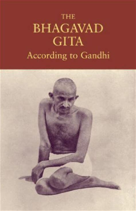 mahatma gandhi autobiography pdf gandhi s gita and the birth of satyagraha ahimsa
