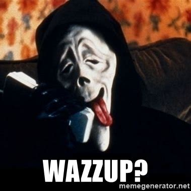 Scream Wazzup Meme - scary movie scream wazzup www pixshark com images